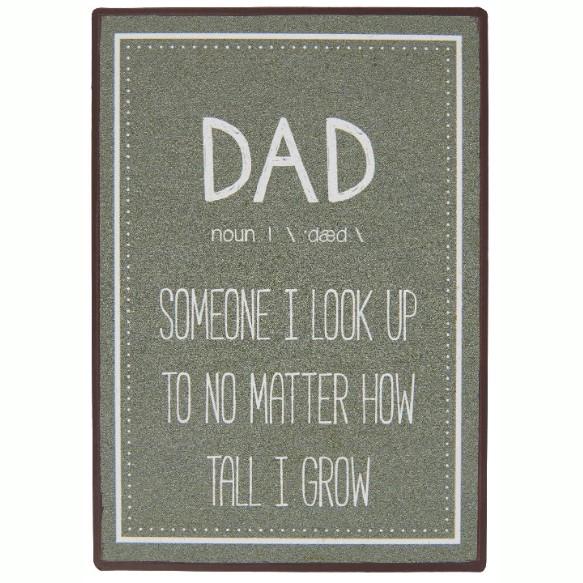 Ib Laursen - Metalskilt - Dad, somone i allways look up to