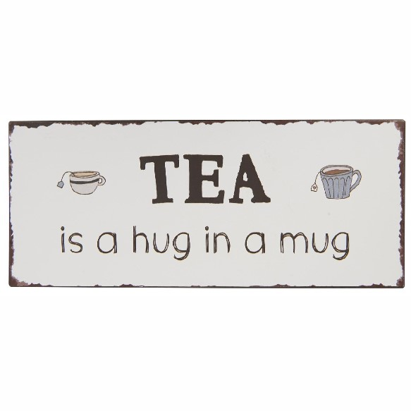 Ib Laursen - Metalskilt - Tea is a hug in a mug