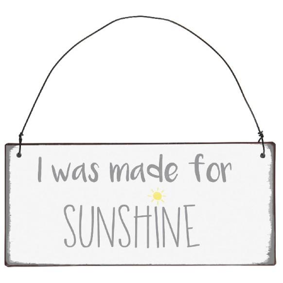Metalskilt - I was made for sunshine - Ib Laursen