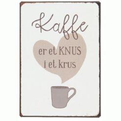 Metalskilt - Kaffe er et knus i et krus - Ib Laursen