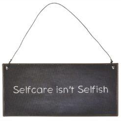 Metalskilt - selfcare isnt selfish
